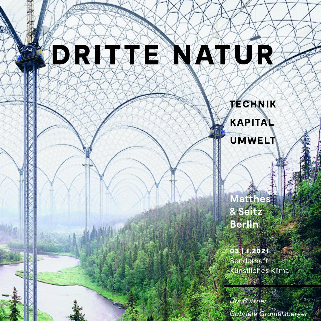 """Das Bild zeigt das Cover der dritten Ausgabe der Zeitschrift """"Dritte Natur"""". Zu sehen sind eine Wald- und Flusslandschaft, die von einer Glasdachkonstruktion überdeckt ist."""